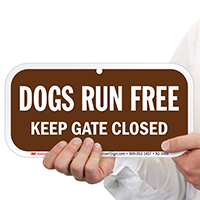 Dogs Run Free, Keep Gate Closed Sign