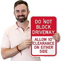 Dont Block Driveway, 10 Ft Clearance Signs