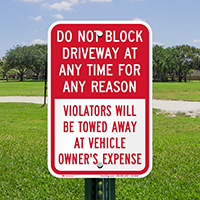Dont Block Driveway At Any Time Signs