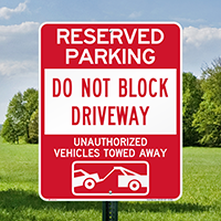 Dont Block Driveway, Vehicles Towed Away Signs
