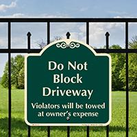 Dont Block Driveway, Violators Towed Signature Sign