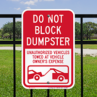 Dont Block Dumpster, Unauthorized Vehicles Towed Signs