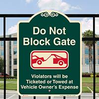 Dont Block Gate, Violators Towed Signature Sign