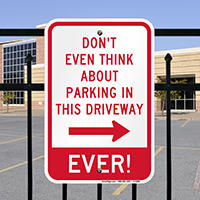 Don't Park In This Driveway Signs