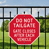 Dont Tailgate, Gate Closes Signs