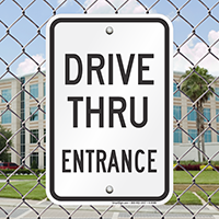 DRIVE THRU ENTRANCE Signs