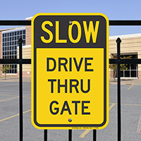 Slow - Drive Thru Gate Signs