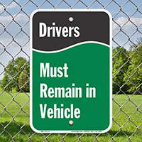 Drivers Must Remain in Vehicle Signs