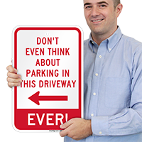 Don't Think About Parking In This Driveway Signs