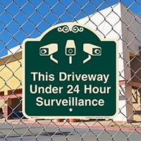 Driveway Under 24 Hour Surveillance Signature Sign