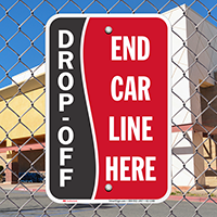 Drop-Off, End Car Line Here Signs