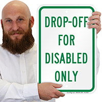 Drop Off For Disabled Only Signs