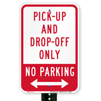 Pick-Up And Drop-Off Only No Parking (arrow) Signs