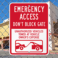 Emergency Access Don't Block Gate, Unauthorized Towed Signs