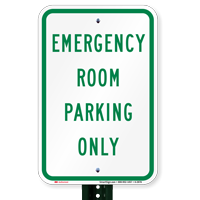 Emergency Room Parking Only Parking Lot Signs
