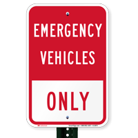 EMERGENCY VEHICLES ONLY Parking Lot Signs