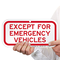 Except For Emergency Vehicles Signs