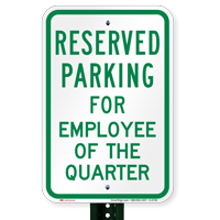 Parking Reserved For Employee Of The Quarter Signs
