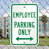 Employee Parking Only Bidirectional Arrow Signs