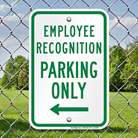 Employee Recognition Parking Only With Left Arrow Signs