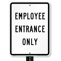 EMPLOYEE ENTRANCE ONLY Traffic Signs