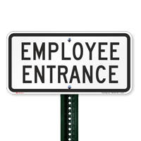 EMPLOYEE ENTRANCE Traffic Entrance Signs