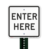 ENTER HERE Aluminum Parking Lot Signs