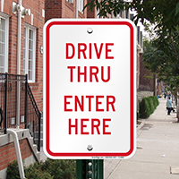 DRIVE THRU ENTER HERE Signs