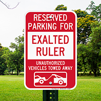 Reserved Parking For Exalted Ruler Tow Away Signs