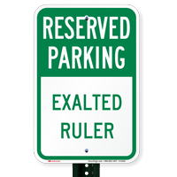 Exalted Ruler Reserved Parking Signs