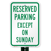 Except On Sunday Reserved Parking Signs