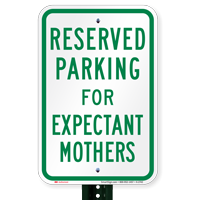 Parking Space Reserved For Expectant Mothers Signs