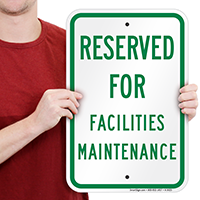 Reserved For Facilities Maintenance Signs