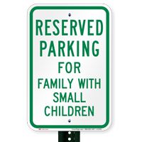 Parking Reserved For Family With Small Children Signs