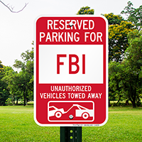 Reserved Parking For FBI Vehicles Tow Away Signs