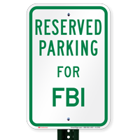 Parking Space Reserved For FBI Signs