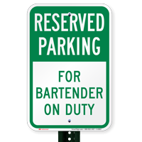 For Bartender On Duty Reserved Parking Signs