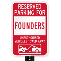 Reserved Parking For Founders Vehicles Tow Away Signs