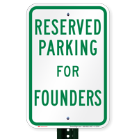 Novelty Parking Space Reserved For Founders Signs