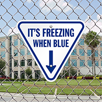 It's Freezing When Blue Ice Alert Sign