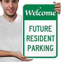 Welcome Future Resident Reserved Parking Signs
