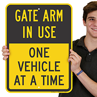 Gate Arm In Use One Vehicle Signs