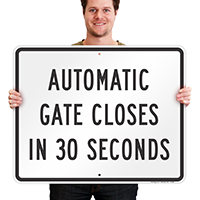 Automatic Gate Closes In 30 Seconds Signs