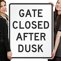 GATE CLOSED AFTER DUSK Signs