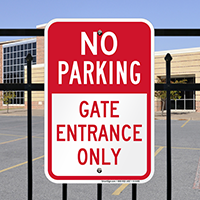 No Parking - Gate Entrance Only Signs