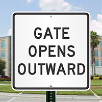 GATE OPENS OUTWARD Signs