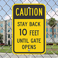 Stay Back 10 Feet Until Gate Opens Signs