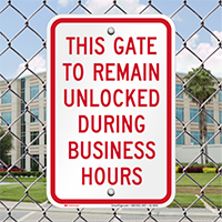 Gate Remain Unlocked During Business Hours Signs