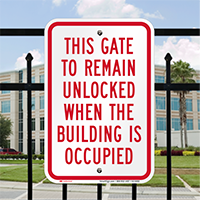 Gate Remain Unlocked When Building Occupied Signs