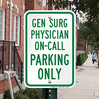 General Surgeon Physician On Call Parking Signs